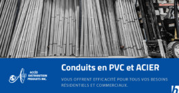 Les conduits en PVC et/ou Acier EMT