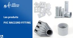 Les produits PVC RACCORD FITTING